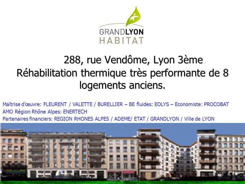 Réhabilitation thermique très performante de 8 logements anciens.