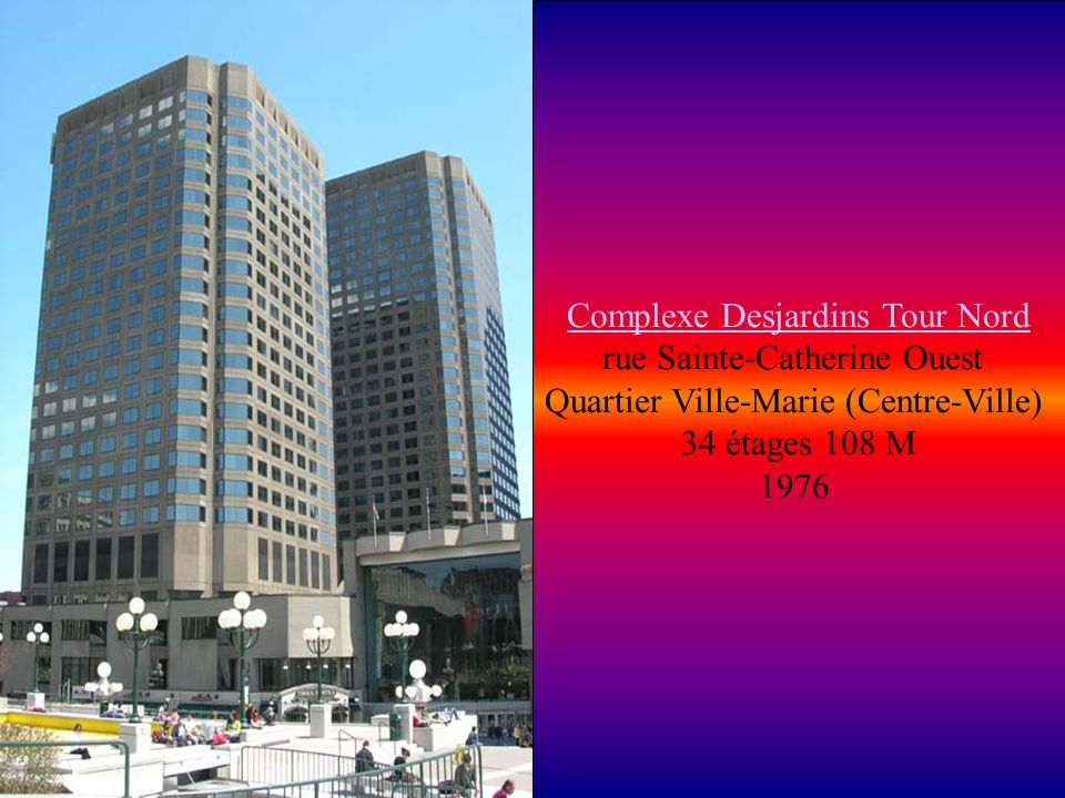 Complexe Desjardins Tour Nord rue Sainte-Catherine Ouest Quartier Ville-Marie (Centre-Ville)