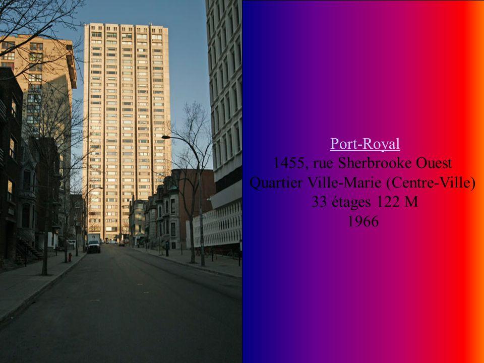 Port-Royal 1455, rue Sherbrooke Ouest Quartier Ville-Marie (Centre-Ville)