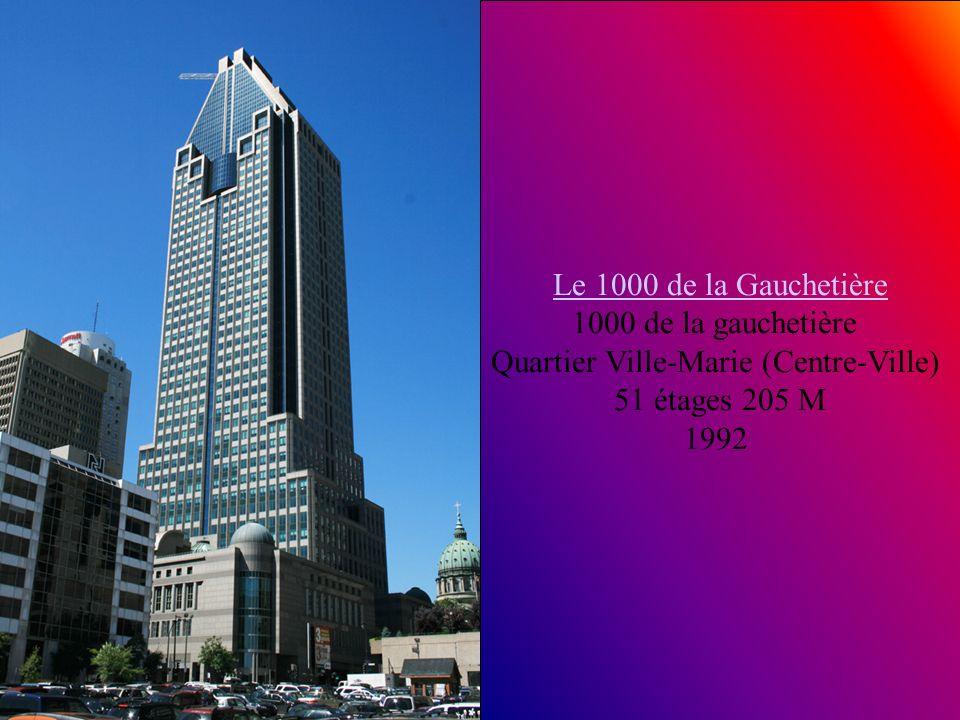 Le 1000 de la Gauchetière 1000 de la gauchetière Quartier Ville-Marie (Centre-Ville)