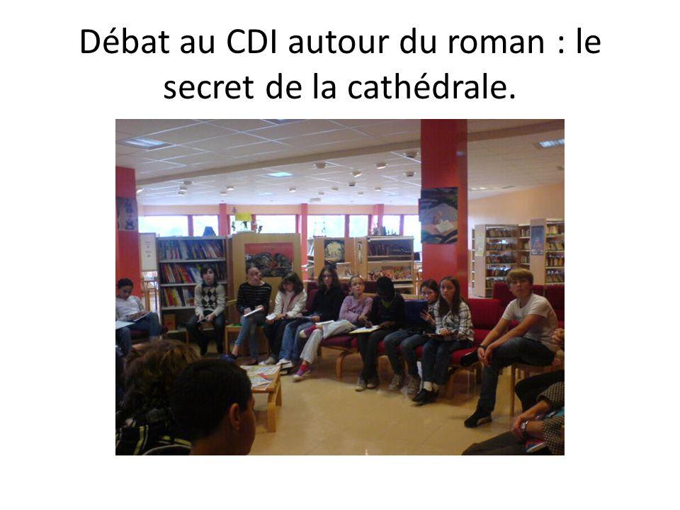 Débat au CDI autour du roman : le secret de la cathédrale.