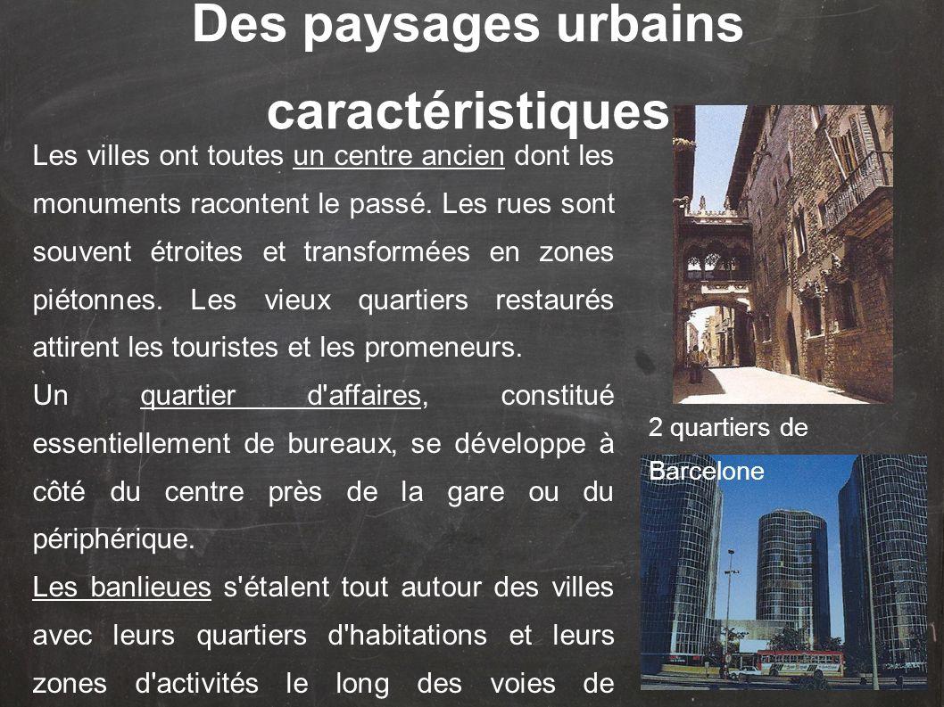 Des paysages urbains caractéristiques