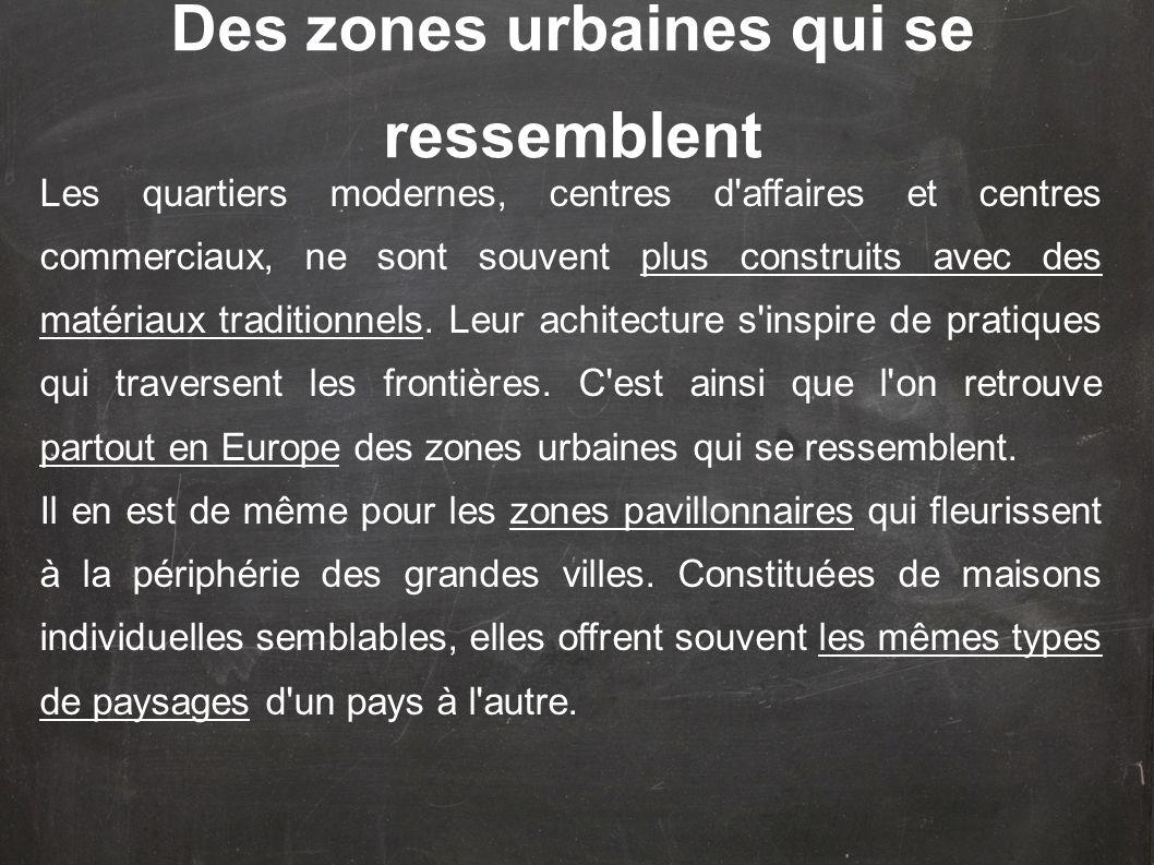 Des zones urbaines qui se ressemblent