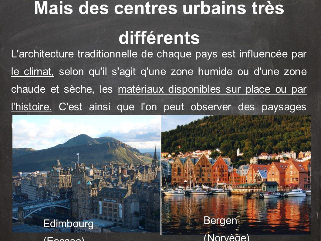 Mais des centres urbains très différents