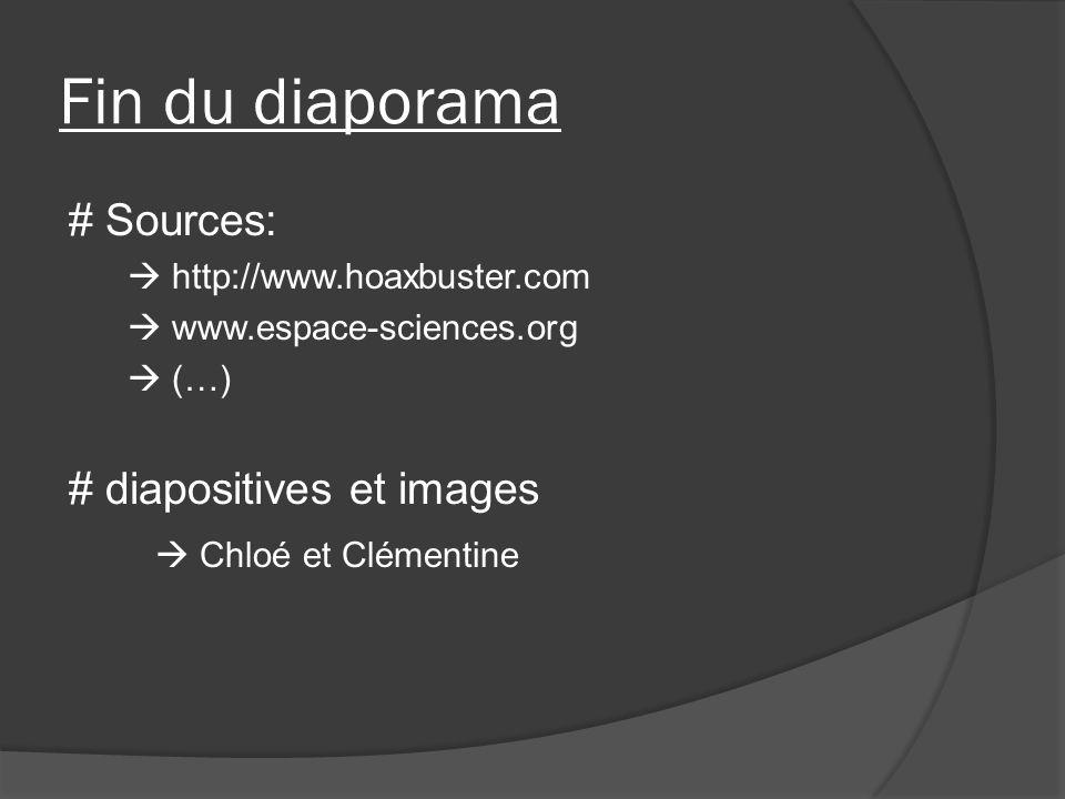 Fin du diaporama # Sources: # diapositives et images