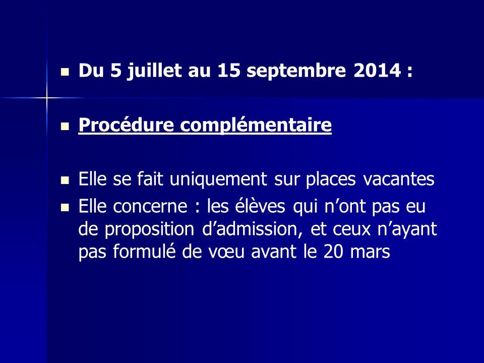 Du 5 juillet au 15 septembre 2014 :