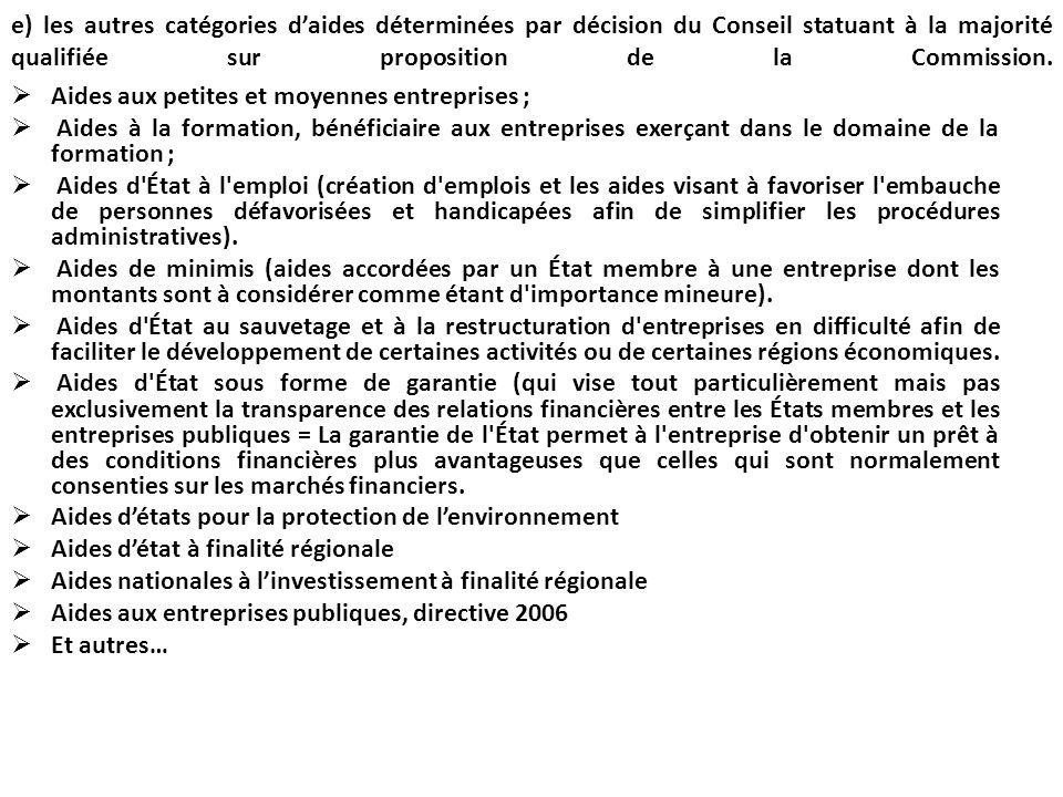 e) les autres catégories d'aides déterminées par décision du Conseil statuant à la majorité qualifiée sur proposition de la Commission.