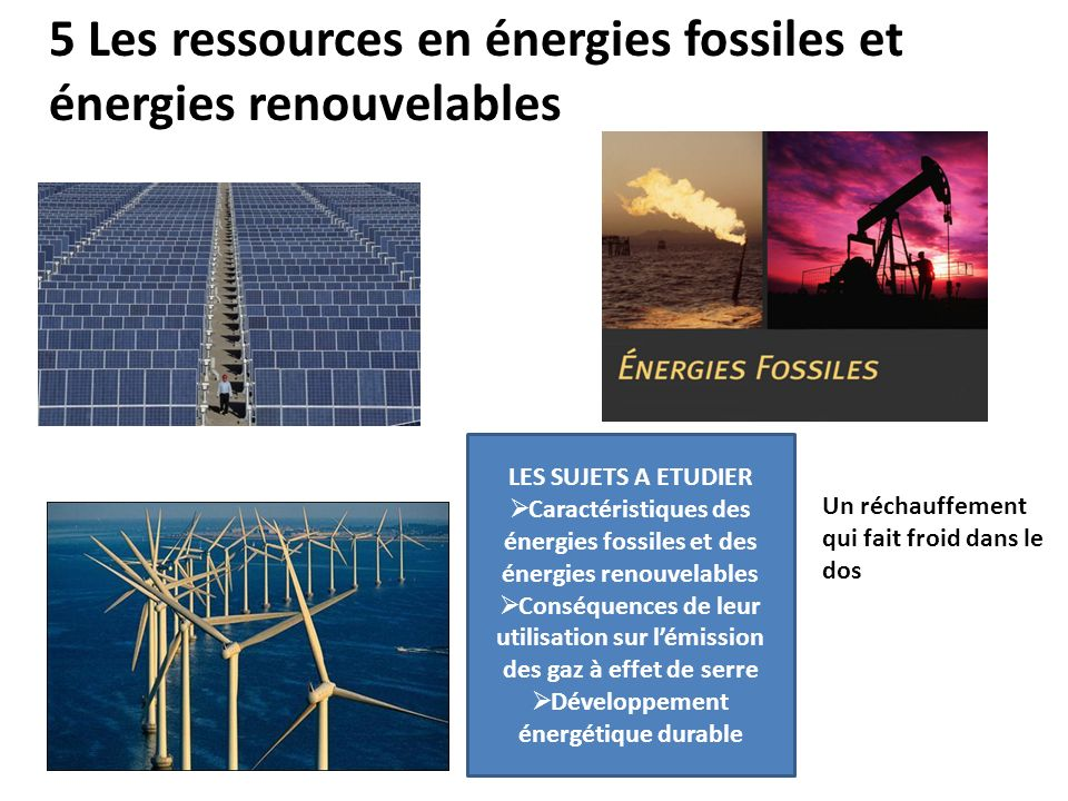 5 Les ressources en énergies fossiles et énergies renouvelables