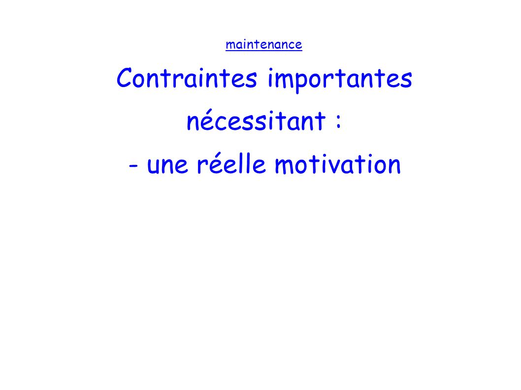 Contraintes importantes nécessitant :