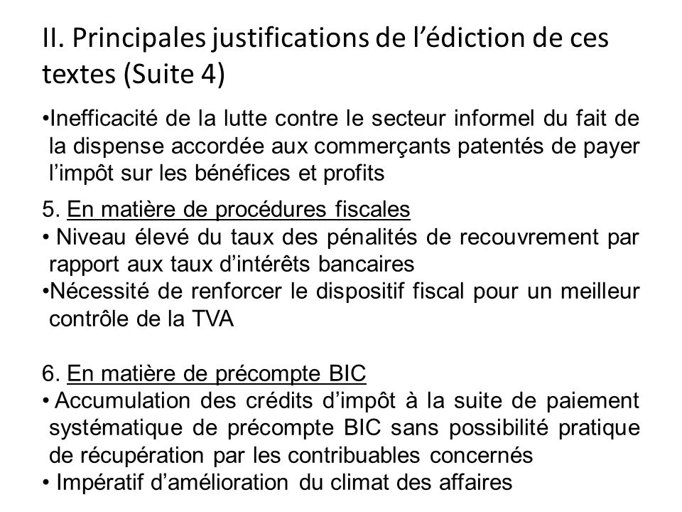 II. Principales justifications de l'édiction de ces textes (Suite 4)