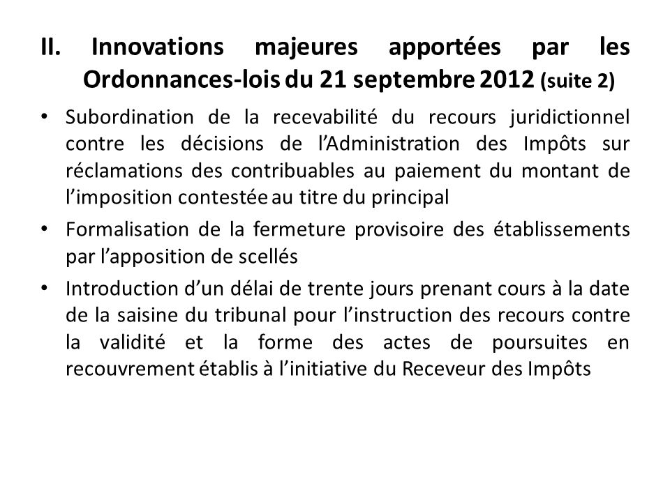 II. Innovations majeures apportées par les Ordonnances-lois du 21 septembre 2012 (suite 2)