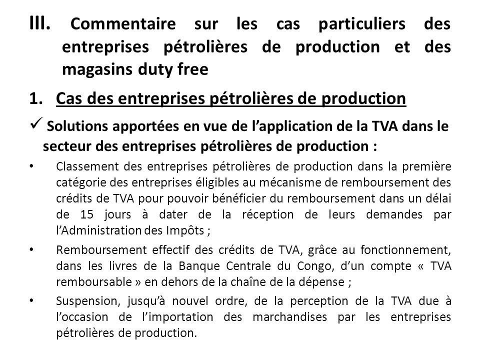 III. Commentaire sur les cas particuliers des entreprises pétrolières de production et des magasins duty free