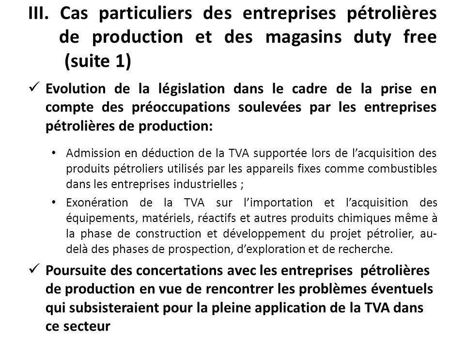 III. Cas particuliers des entreprises pétrolières de production et des magasins duty free (suite 1)