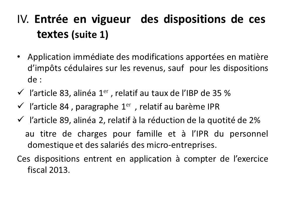IV. Entrée en vigueur des dispositions de ces textes (suite 1)
