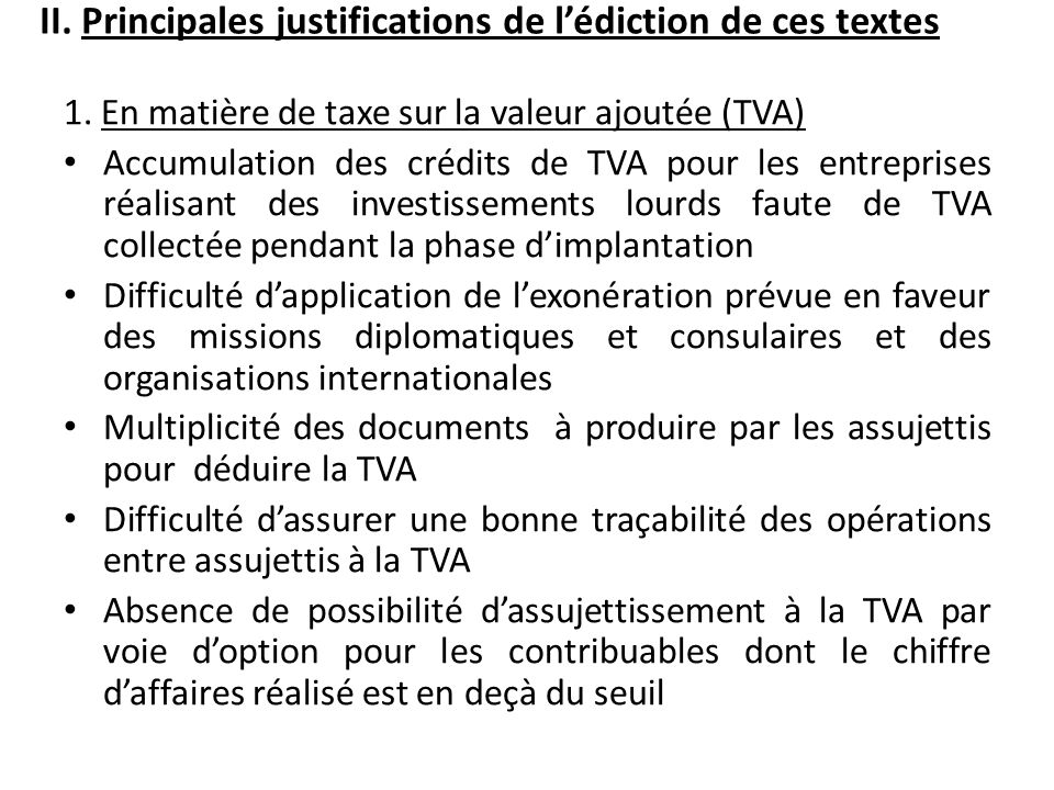 II. Principales justifications de l'édiction de ces textes
