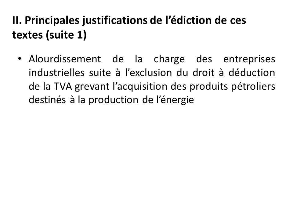 II. Principales justifications de l'édiction de ces textes (suite 1)