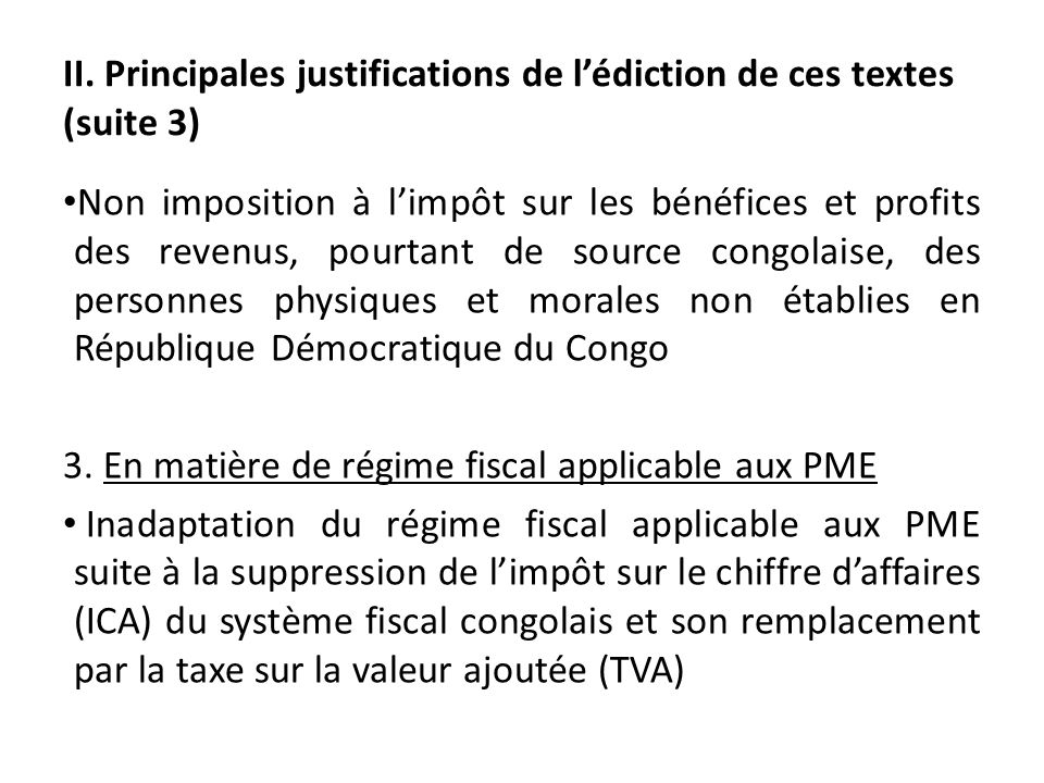 II. Principales justifications de l'édiction de ces textes (suite 3)