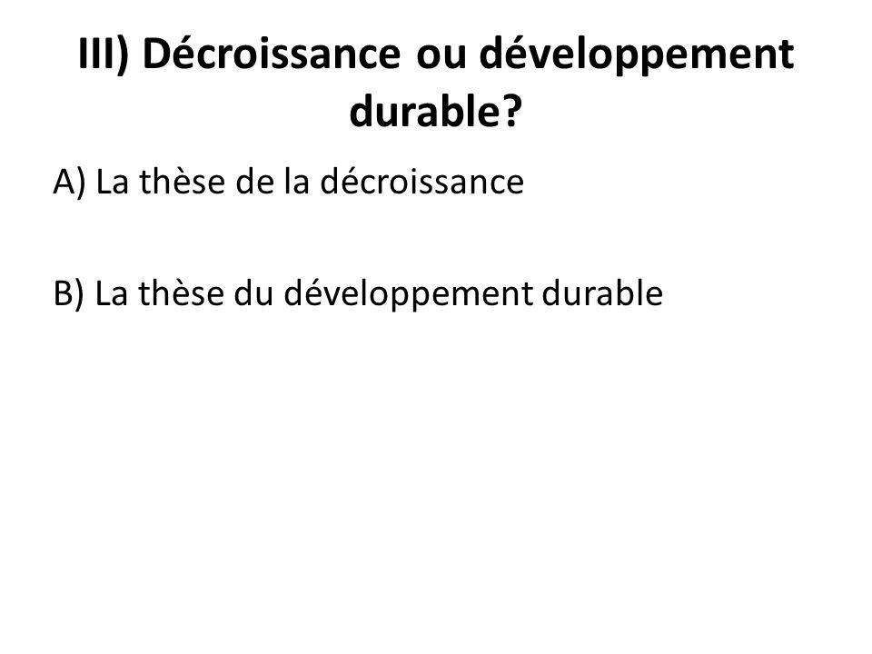 III) Décroissance ou développement durable