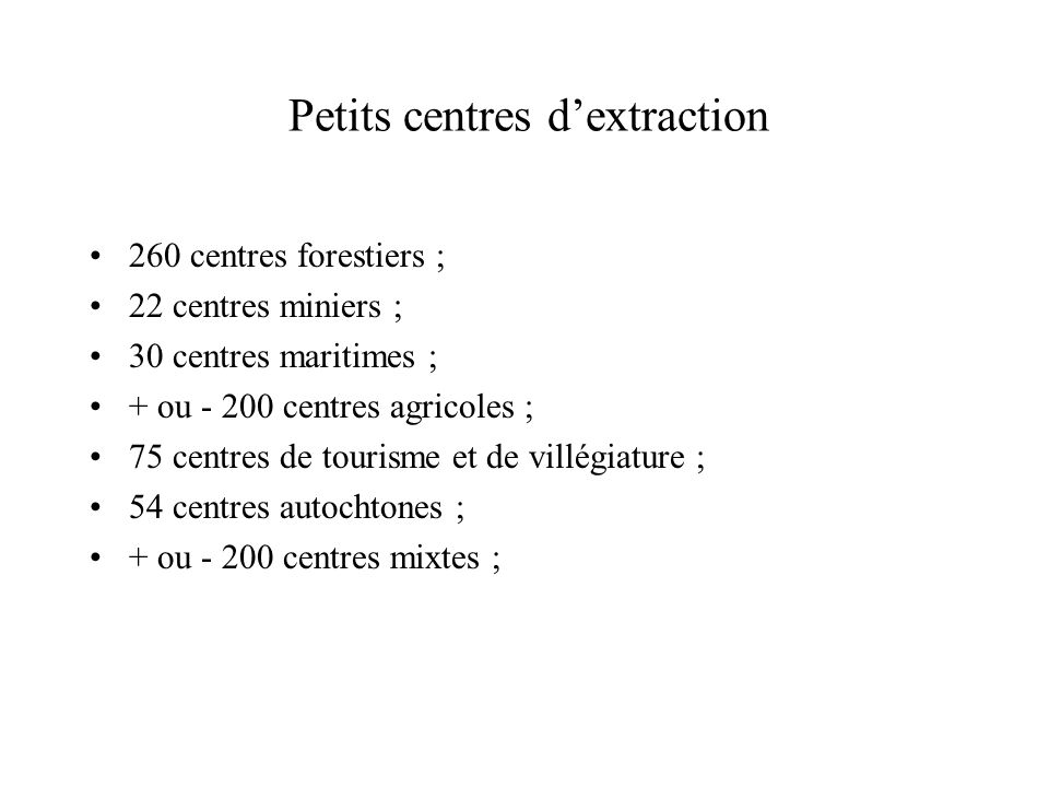 Petits centres d'extraction