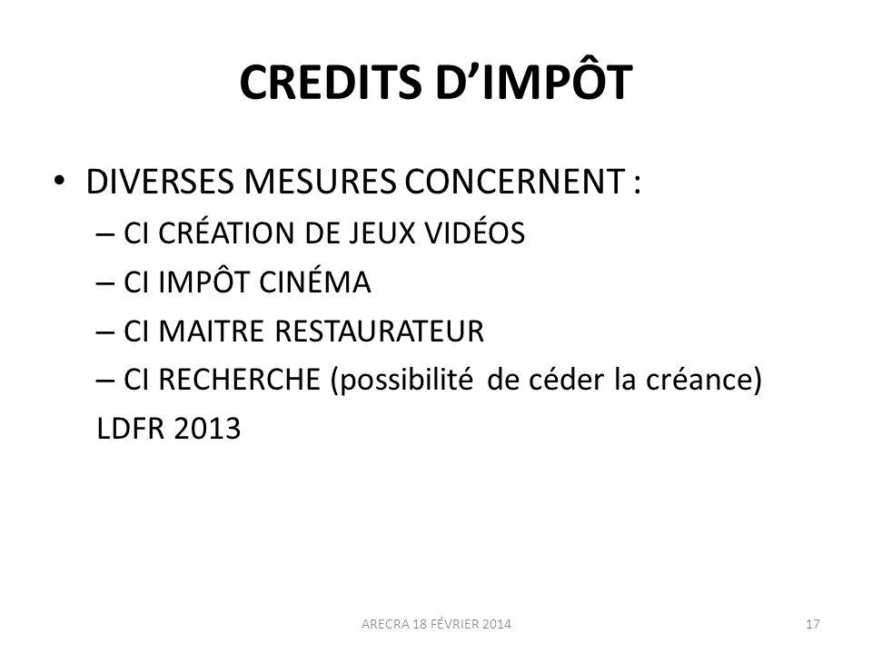 CREDITS D'IMPÔT DIVERSES MESURES CONCERNENT :