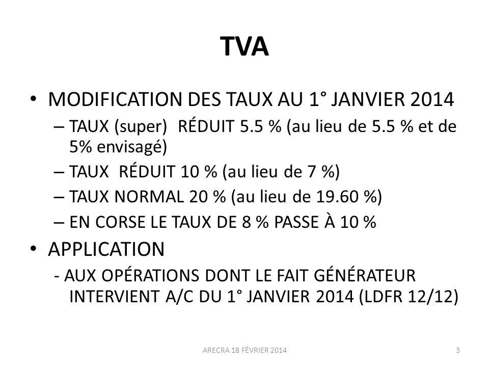TVA MODIFICATION DES TAUX AU 1° JANVIER 2014 APPLICATION