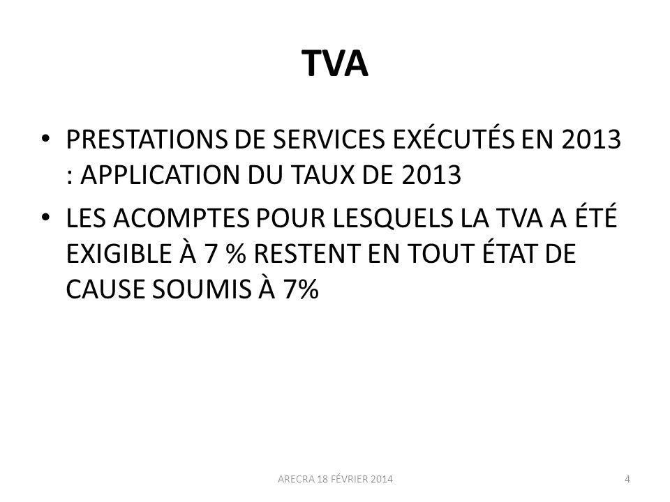 TVA PRESTATIONS DE SERVICES EXÉCUTÉS EN 2013 : APPLICATION DU TAUX DE 2013.
