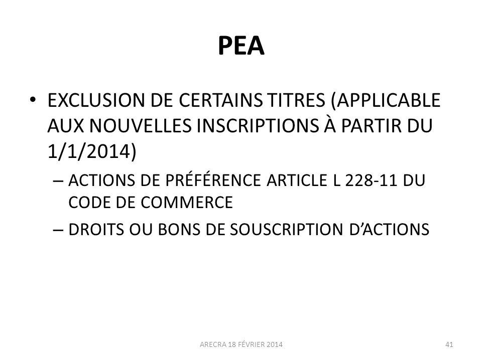 PEA EXCLUSION DE CERTAINS TITRES (APPLICABLE AUX NOUVELLES INSCRIPTIONS À PARTIR DU 1/1/2014)