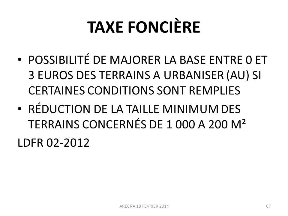 TAXE FONCIÈRE POSSIBILITÉ DE MAJORER LA BASE ENTRE 0 ET 3 EUROS DES TERRAINS A URBANISER (AU) SI CERTAINES CONDITIONS SONT REMPLIES.