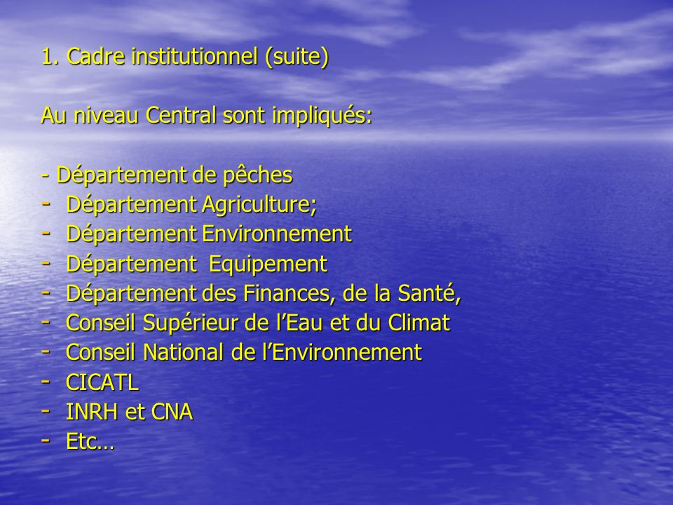 1. Cadre institutionnel (suite)