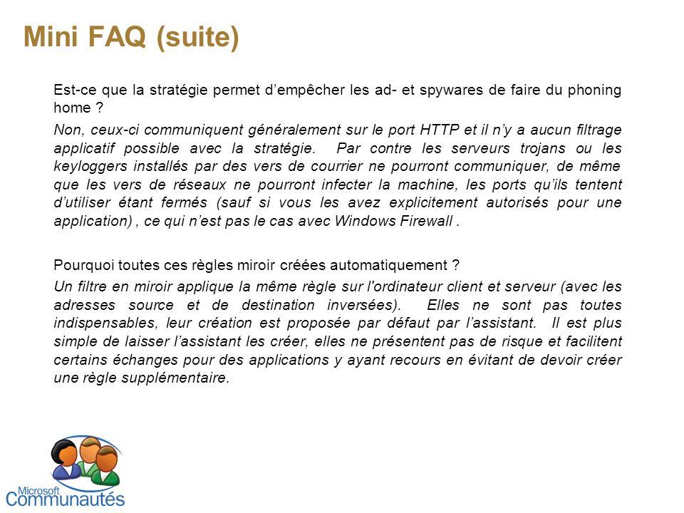 Mini FAQ (suite) Est-ce que la stratégie permet d'empêcher les ad- et spywares de faire du phoning home