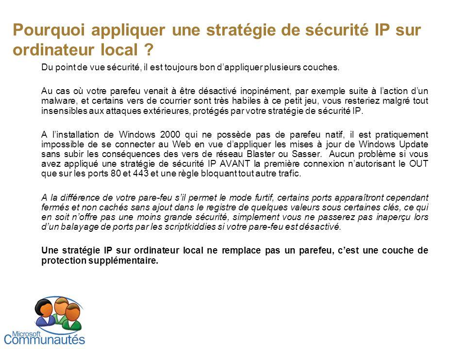 Pourquoi appliquer une stratégie de sécurité IP sur ordinateur local