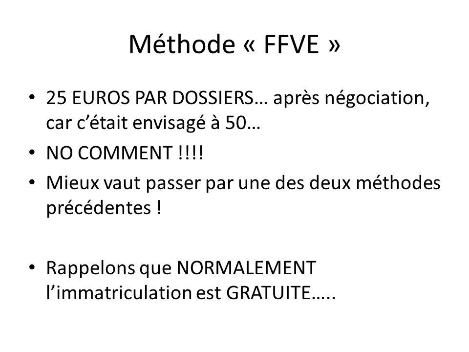 Méthode « FFVE » 25 EUROS PAR DOSSIERS… après négociation, car c'était envisagé à 50… NO COMMENT !!!!