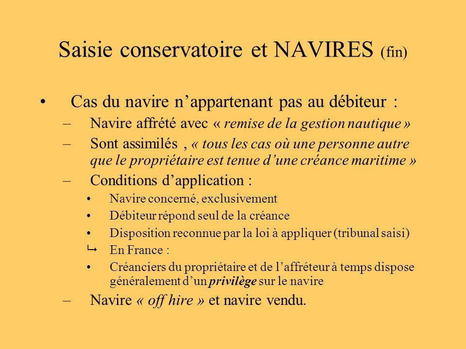 Saisie conservatoire et NAVIRES (fin)