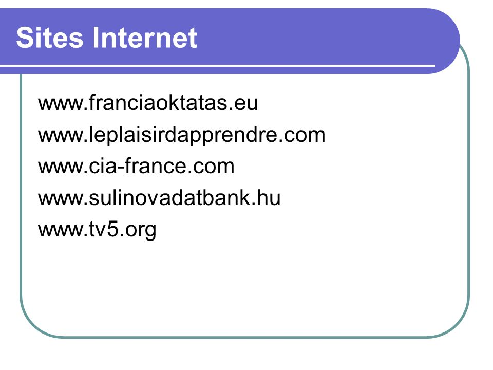 Sites Internet www.franciaoktatas.eu www.leplaisirdapprendre.com