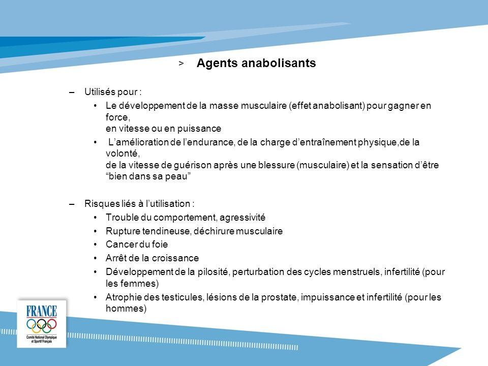 Agents anabolisants Utilisés pour :