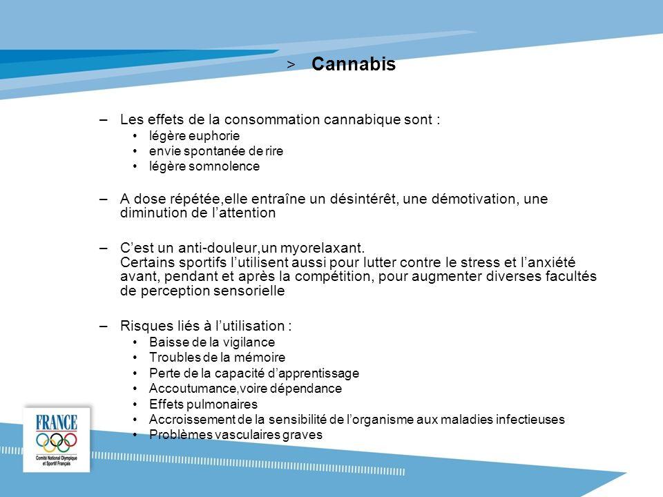 Cannabis Les effets de la consommation cannabique sont :
