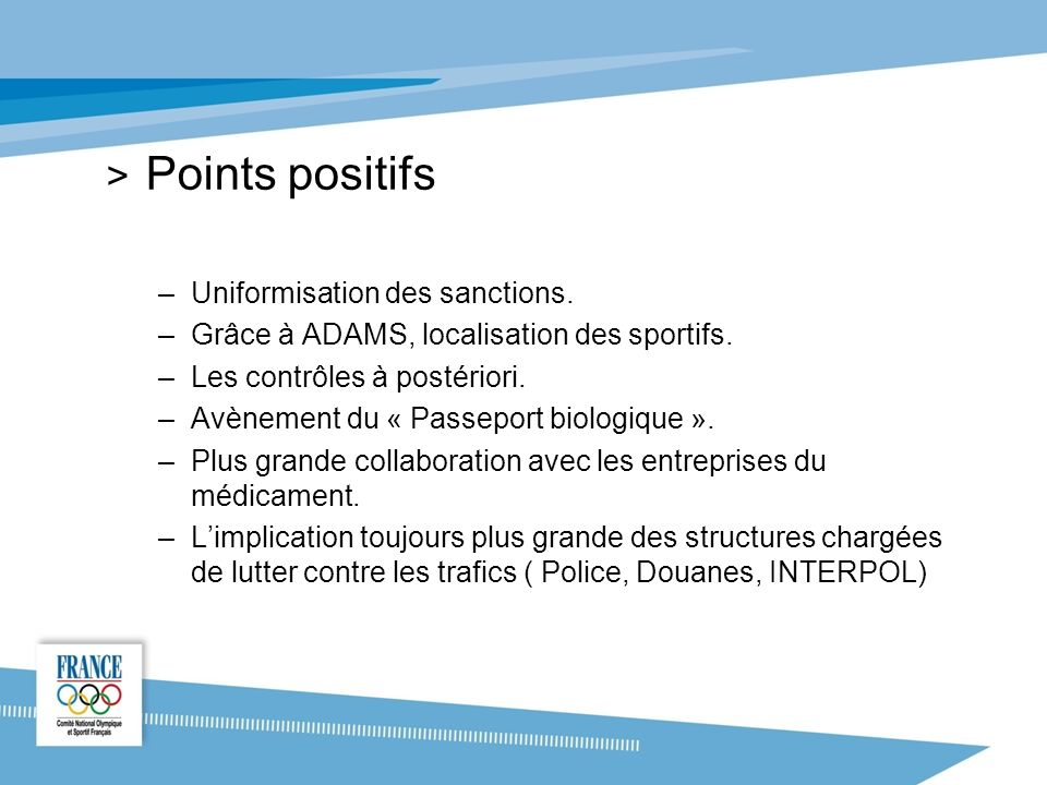 Points positifs Uniformisation des sanctions.