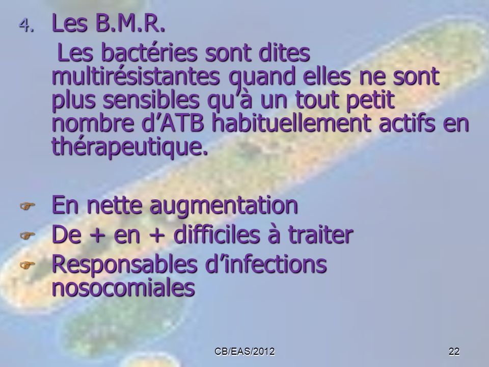 De + en + difficiles à traiter Responsables d'infections nosocomiales