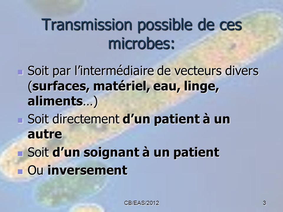 Transmission possible de ces microbes: