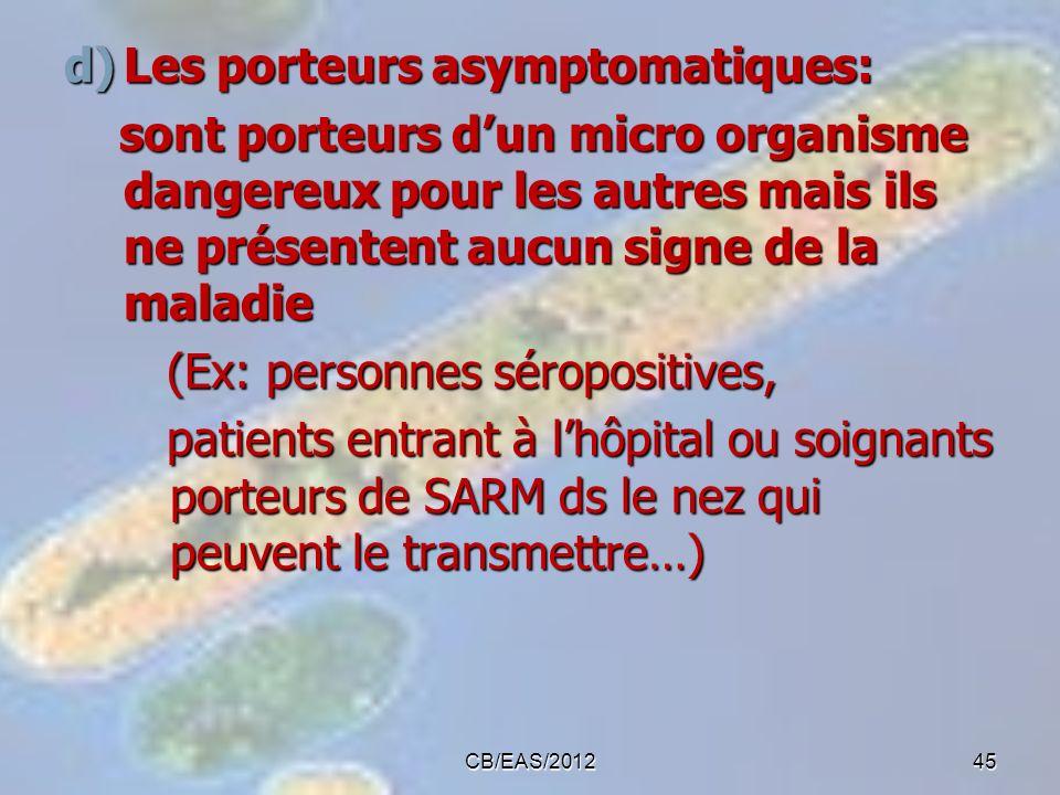 Les porteurs asymptomatiques: