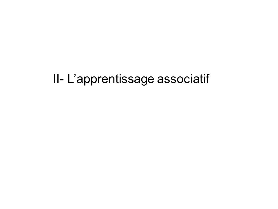 II- L'apprentissage associatif