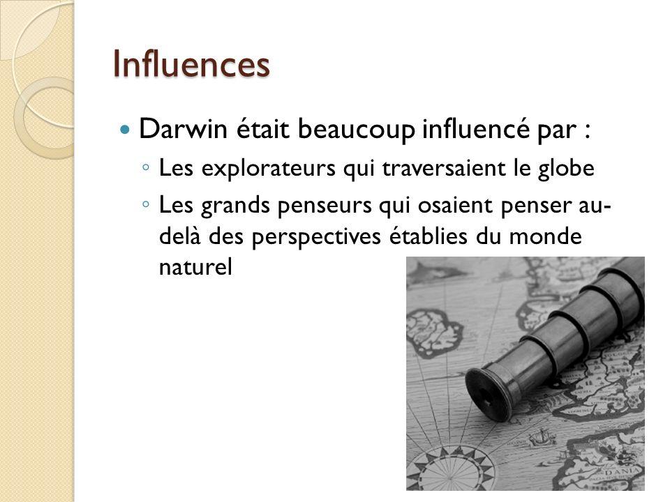 Influences Darwin était beaucoup influencé par :