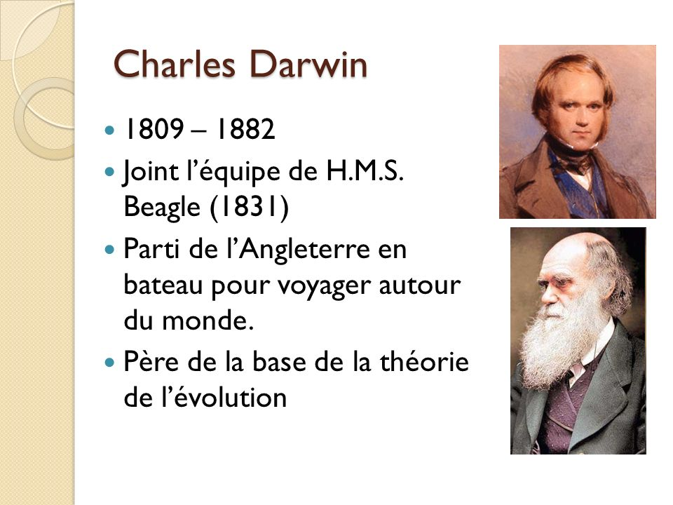 Charles Darwin 1809 – 1882 Joint l'équipe de H.M.S. Beagle (1831)