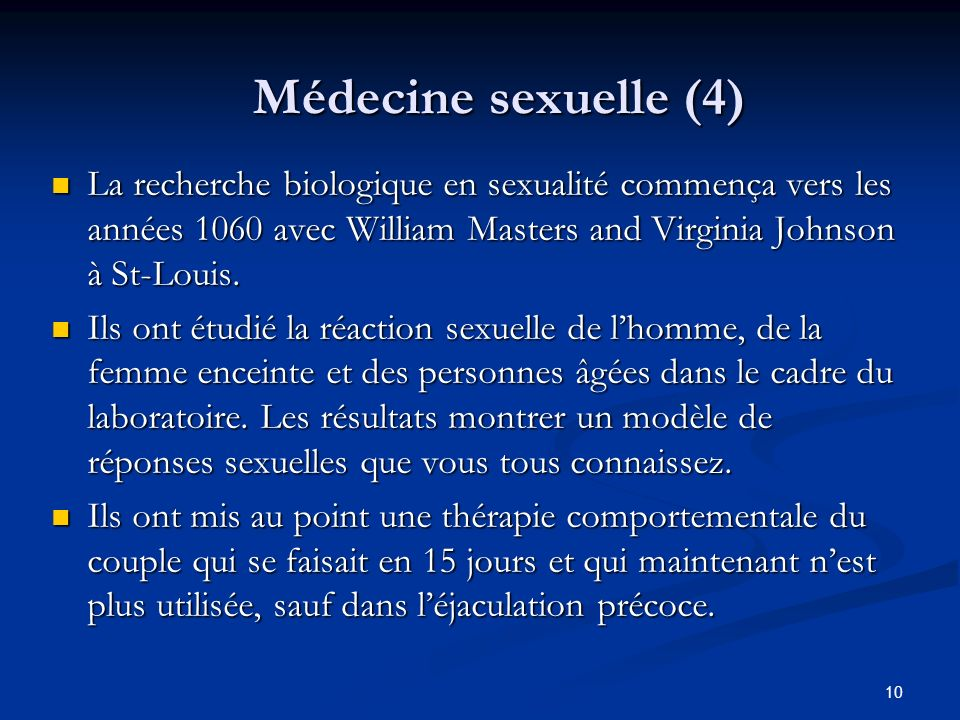 Médecine sexuelle (4) La recherche biologique en sexualité commença vers les années 1060 avec William Masters and Virginia Johnson à St-Louis.