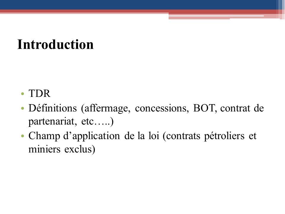 Introduction TDR. Définitions (affermage, concessions, BOT, contrat de partenariat, etc…..)