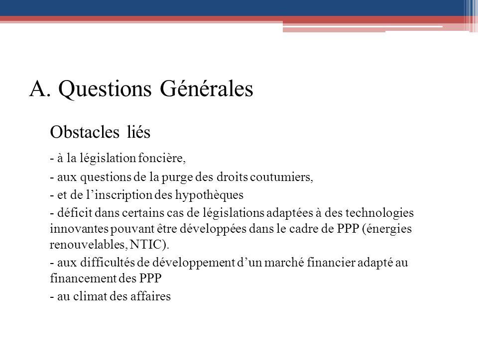 A. Questions Générales Obstacles liés - à la législation foncière,