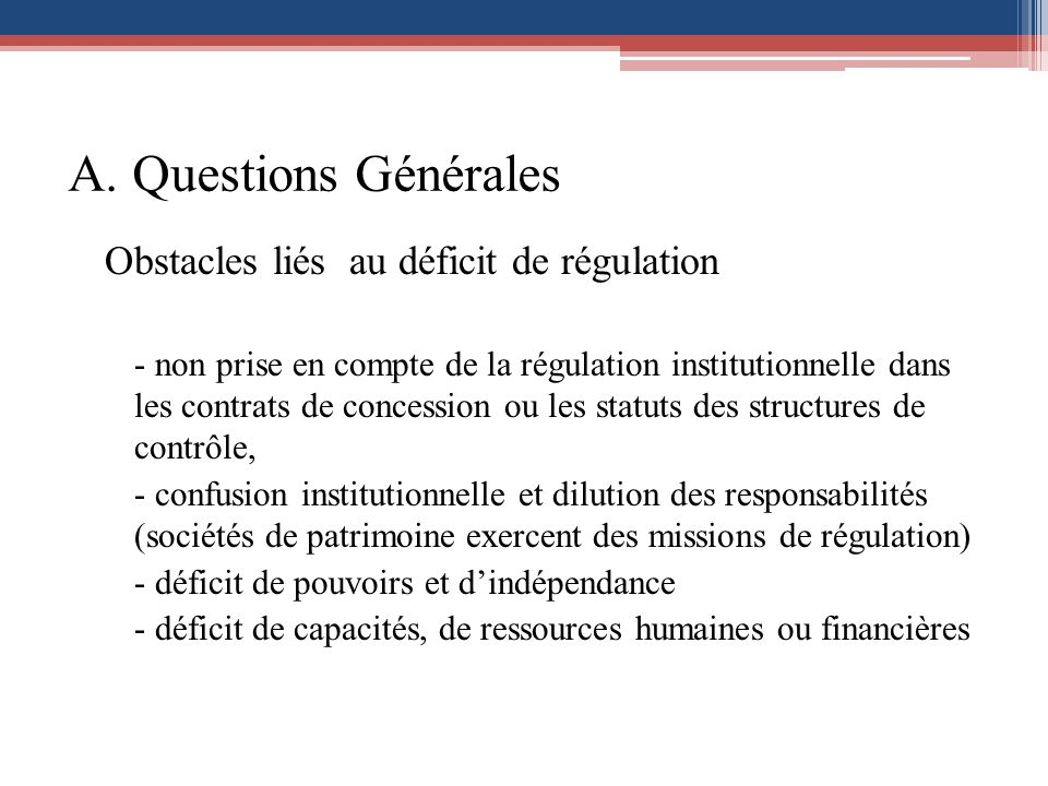 A. Questions Générales Obstacles liés au déficit de régulation