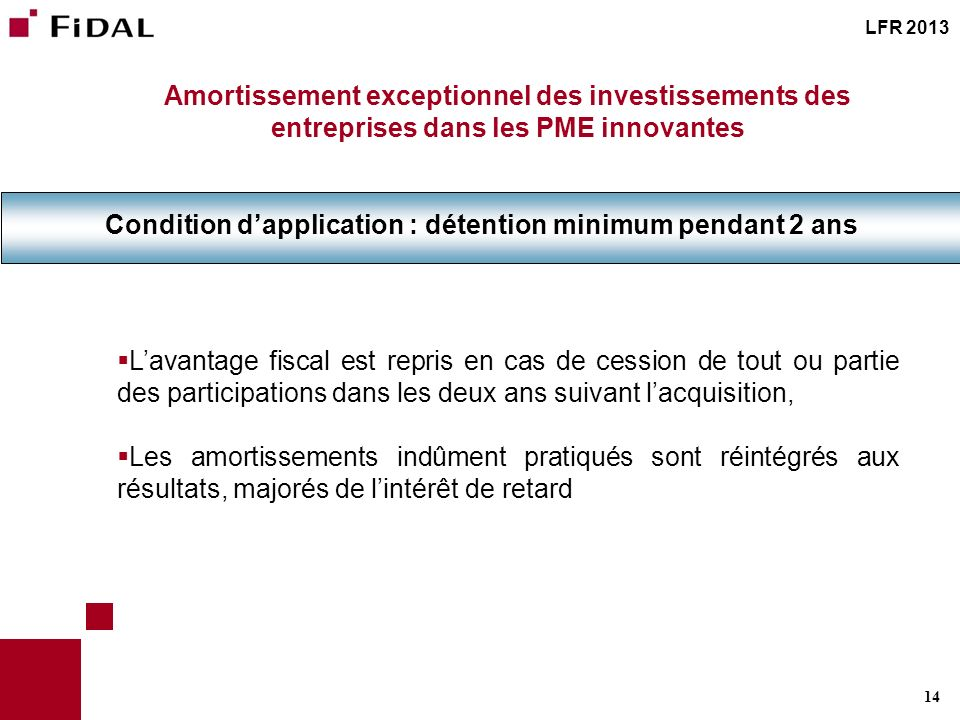 Condition d'application : détention minimum pendant 2 ans