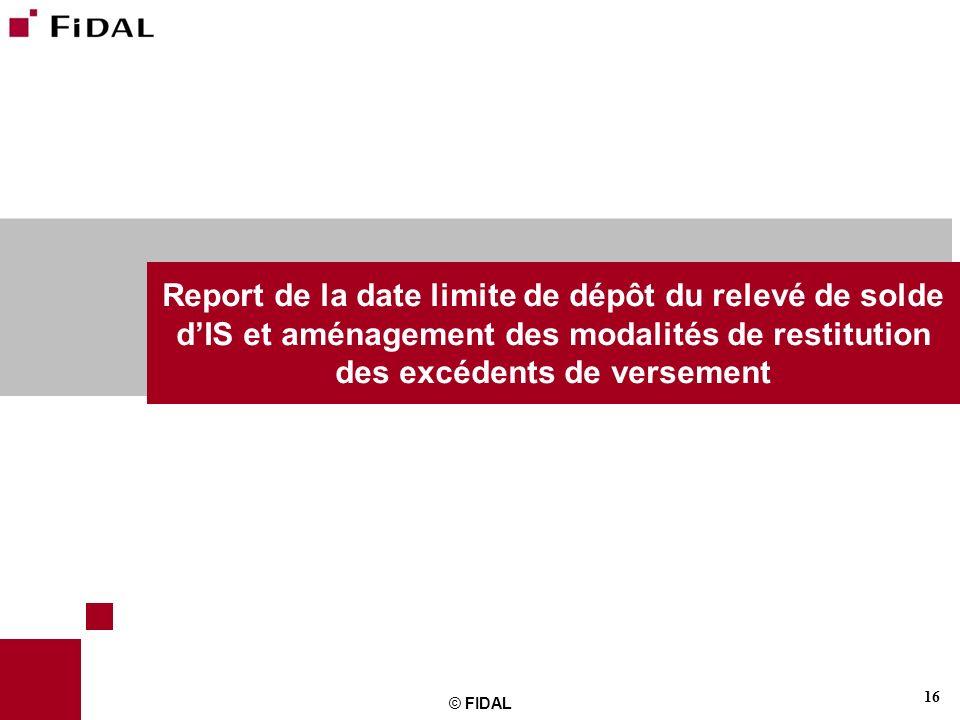 Report de la date limite de dépôt du relevé de solde d'IS et aménagement des modalités de restitution des excédents de versement