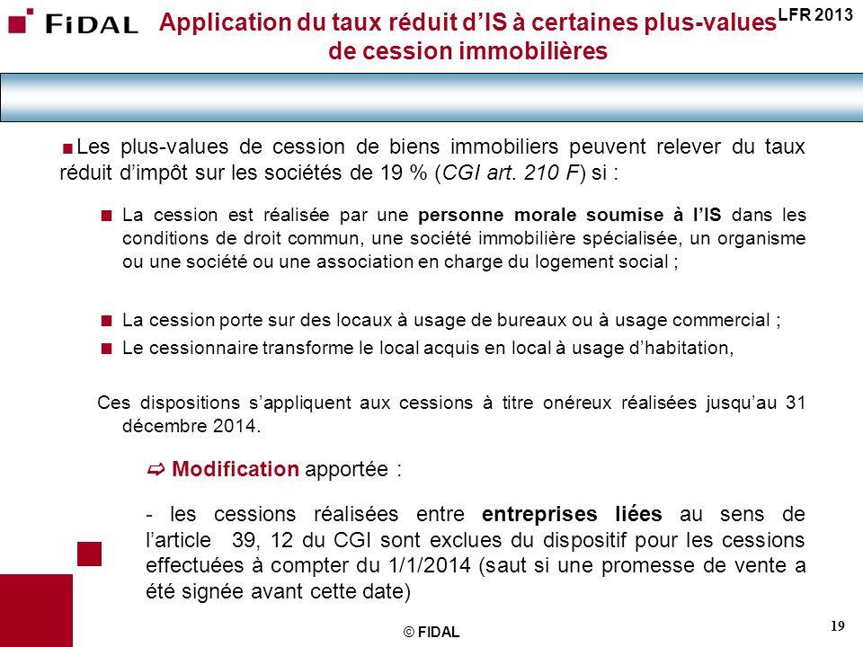 LFR 2013 Application du taux réduit d'IS à certaines plus-values de cession immobilières.